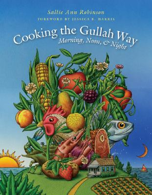 Cooking the Gullah Way, Morning, Noon, and Night By Robinson, Sallie Ann/ Underwood, Gloria J./ Harris, Jessica B. (FRW)