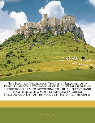 Nabu Press The Book of Precedence: The Peers, Baronets, and Knights, and the Companions of the Several Orders of Knighthood, Placed Accordi at Sears.com