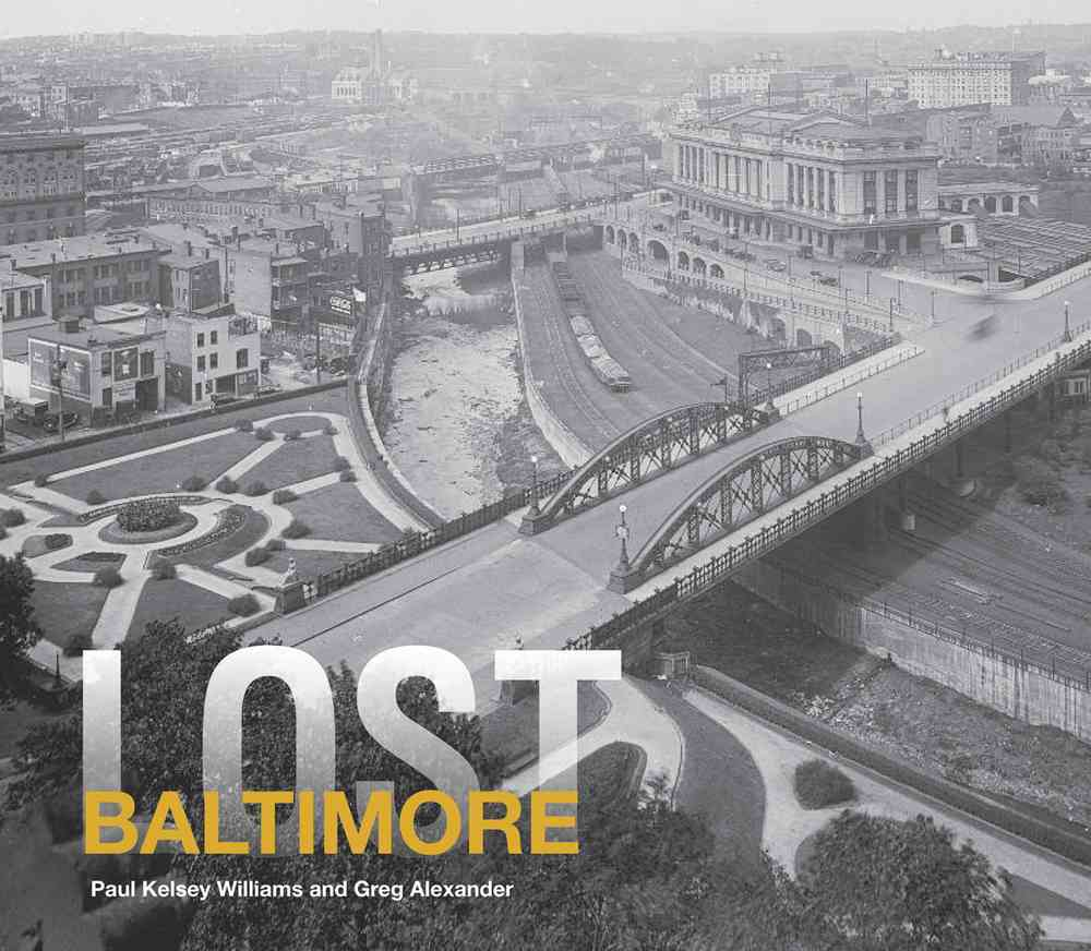 Lost Baltimore By Williams, Paul Kelsey